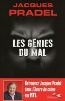 Couverture du livre « Les génies du mal ; 20 crimes parfaits » de Jacques Pradel aux éditions Telemaque