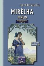 Couverture du livre « Mirèlha ; Mirèio ; edicion illustrada, 1914-2014 » de Frederic Mistral aux éditions Editions Des Regionalismes