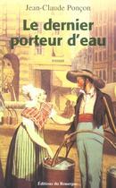 Couverture du livre « Le Dernier Porteur D'Eau » de Jean-Claude Poncon aux éditions Rouergue