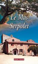 Couverture du livre « Le mas serpolet » de Suzanne De Arriba aux éditions Lucien Souny