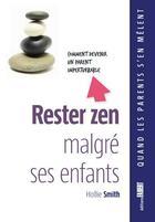 Couverture du livre « Rester zen malgré ses enfants » de Hollie Smith aux éditions Fabert