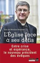 Couverture du livre « L'Eglise face à ses défis ; entre crise et espérance, le nouveau président des évêques » de Eric De Moulins-Beaufort aux éditions Cld