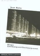 Couverture du livre « Dingos cherbourg est/cherbourg ouest » de Jean Rolin aux éditions Editions Du Patrimoine