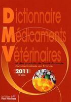 Couverture du livre « Dictionnaire Des Medicaments Veterinaires 2011 » de Collectif aux éditions Le Point Veterinaire