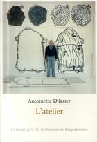Couverture du livre « L'atelier » de Antoinette Dilasser aux éditions Le Temps Qu'il Fait