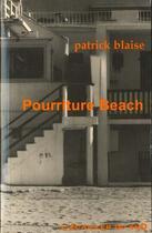 Couverture du livre « Pourriture Beach » de Patrick Blaise aux éditions L'ecailler Du Sud