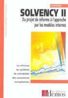 Couverture du livre « Solvency Ii, Du Projet De Reforme A L'Apporche Par Modeles » de Fitouchi David aux éditions Demos