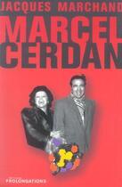 Couverture du livre « Marcel Cerdan » de Jacques Marchand aux éditions Prolongations