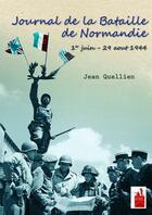 Couverture du livre « Le journal de la bataille de Normandie ; 1er Juin-29 Août 1944 » de Jean Quellien aux éditions Du Bout Du Monde