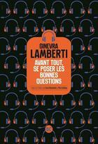 Couverture du livre « Avant tout, se poser les bonnes questions » de Ginevra Lamberti aux éditions Serpent A Plumes Editions