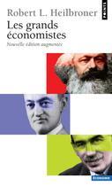 Couverture du livre « Les grands économistes » de Heilbroner Robert Lo aux éditions Points