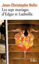 Couverture du livre « Les sept mariages d'Edgar et Ludmilla » de Jean-Christophe Rufin aux éditions Folio