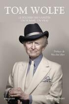 Couverture du livre « Le bûcher des vanités ; un homme, un vrai » de Tom Wolfe aux éditions Bouquins