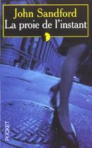 Couverture du livre « La Proie De L'Instant » de John Sandford aux éditions Pocket