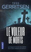 Couverture du livre « Le voleur de morts » de Tess Gerritsen aux éditions Pocket
