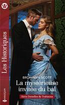 Couverture du livre « La mystérieuse invitée du bal » de Bronwyn Scott aux éditions Harlequin