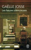Couverture du livre « Les heures silencieuses » de Gaelle Josse aux éditions J'ai Lu