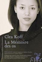 Couverture du livre « La mémoire des os » de Clea Koff aux éditions Heloise D'ormesson