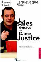 Couverture du livre « Les sales dessous de dame justice » de Laurent Leguevaque et Frederic Maze aux éditions Regain De Lecture