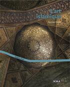Couverture du livre « L'art islamique (édition 2009) » de Dominique Clevenot aux éditions Scala