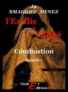 Couverture du livre « L'Ex-flic et l'Abbé - Combustion » de Jean-Pierre Smagghe-Menez aux éditions Thriller Editions