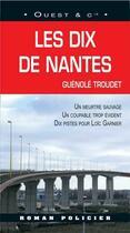 Couverture du livre « Les dix de Nantes » de Guenole Troudet aux éditions Ouest & Cie