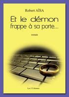 Couverture du livre « Et le démon frappe à sa porte » de Robert Aisa aux éditions Les Trois Colonnes