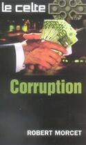 Couverture du livre « Corruption » de Robert Morcet aux éditions Vauvenargues