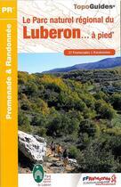 Couverture du livre « Le Parc naturel régional du Luberon... à pied (édition 2015) » de Collectif aux éditions Ffrp