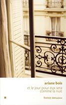 Couverture du livre « Et le jour pour eux sera comme la nuit » de Ariane Bois aux éditions Ramsay