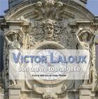 Couverture du livre « Victor Laloux ; son oeuvre tourangelle » de Massire Hugo aux éditions Editions Sutton