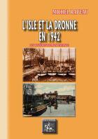 Couverture du livre « L'Isle et la Dronne en 1942 ; les rivières de mon enfance » de Michel Rapeau aux éditions Editions Des Regionalismes