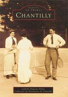 Couverture du livre « Chantilly » de Isabelle Dumont aux éditions Editions Sutton