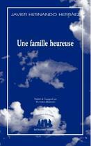 Couverture du livre « Une famille heureuse » de Javier Hernando Herraez aux éditions Solitaires Intempestifs