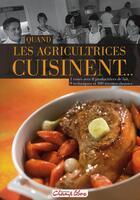 Couverture du livre « Quand les agricultrices cuisinent... » de Collectif aux éditions France Agricole