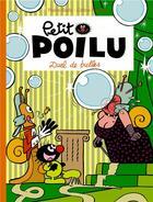 Couverture du livre « Petit Poilu T.23 ; duel de bulles » de Pierre Bailly et Celine Fraipont aux éditions Dupuis