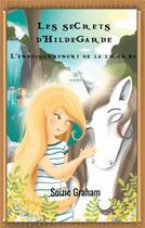 Couverture du livre « Les secrets d'Hildegarde ; l'empoisonnement de la licorne » de Graham Soizic aux éditions Le Lys Bleu