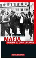 Couverture du livre « Mafia ; histoire du crime organisé » de Vincenzo Galente aux éditions Infini Challenges