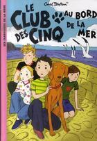 Couverture du livre « Le Club des Cinq T.11 ; le Club des Cinq au bord de la mer » de Enid Blyton aux éditions Hachette Jeunesse