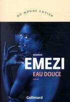 Couverture du livre « Eau douce » de Akwaeke Emezi aux éditions Gallimard