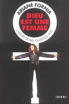 Couverture du livre « Dieu est une femme - l'annee de mes quatorze ans » de Ariane Fornia aux éditions Denoel