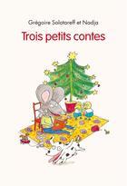 Couverture du livre « Trois petits contes » de Nadja et Gregoire Solotareff aux éditions Ecole Des Loisirs