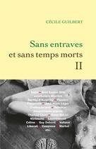 Couverture du livre « Sans entraves et sans temps morts t.2 » de Cecile Guilbert aux éditions Grasset Et Fasquelle