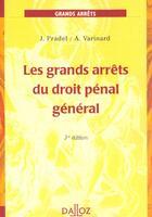 Couverture du livre « Grands Arrets Du Droit Penal T.1 ; Les Sources Du Droit Penal ; L'Infraction ; 3e Edition » de Jean Pradel et Andre Varinard aux éditions Dalloz