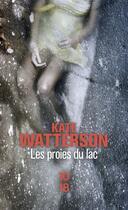 Couverture du livre « Les proies du lac » de Kate Watterson aux éditions 10/18
