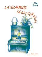Couverture du livre « La chambre désaccordée » de Marc Laine aux éditions Actes Sud-papiers