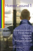 Couverture du livre « Homo cassand t.1 ; la mort vous remercie d'avoir choisi sa compagnie » de Philippe Cassand aux éditions Gaies Et Lesbiennes