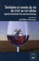 Couverture du livre « Territoires et terroirs du vin du xviiie au xxie siecle » de Wolikow/Jacquet aux éditions Pu De Dijon
