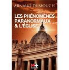 Couverture du livre « Les phénomènes paranormaux et l'Eglise » de Arnaud Dumouch aux éditions M+ Editions