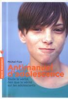 Couverture du livre « Antimanuel d'adolescence » de Michel Fize aux éditions Marabout